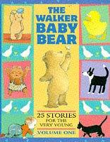 The Walker Baby Bear, 25 stories for the very Young (vol 1), book cover (fair copyright use)